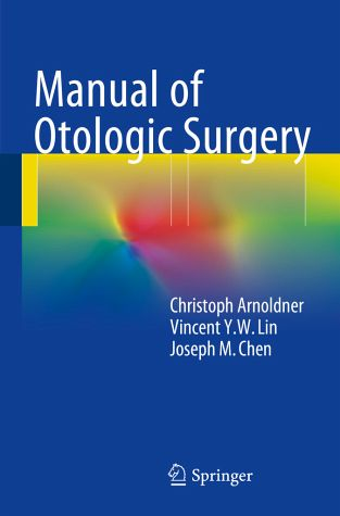 Manual of Otologic Surgery, Prof. Dr. Christoph Arnoldner